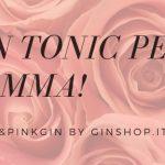 Un Gin Tonic per la Mamma!
